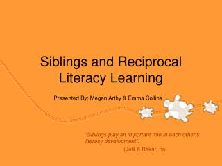 Siblings and Reciprocal Literacy Learning