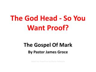 The God Head - So You Want Proof?