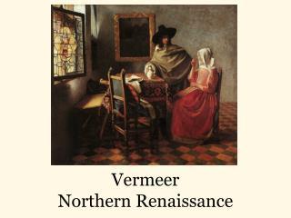 Vermeer Northern Renaissance