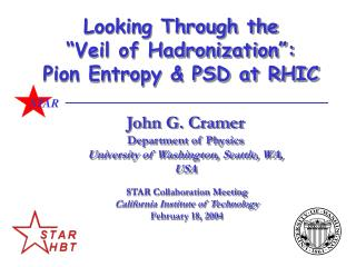 "Looking Through the ""Veil of Hadronization"": Pion Entropy & PSD at RHIC"