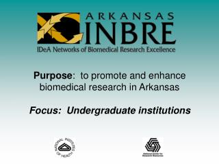 Purpose :  to promote and enhance biomedical research in Arkansas