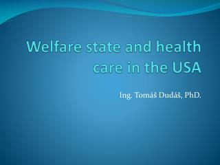 Welfare  state and  health care  in  the  USA