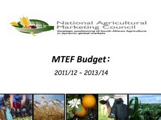 MTEF Budget : 2011/12 – 2013/14