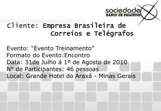 Cliente:  Empresa Brasileira de            Correios e Telégrafos