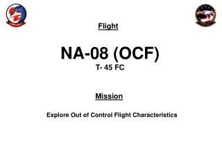 NA-08 (OCF) T- 45 FC