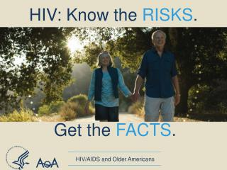 HIV: Know the  RISKS .