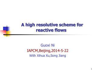 A high resolutive scheme for  reactive flows