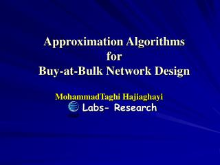Approximation Algorithms  for  Buy-at-Bulk Network Design