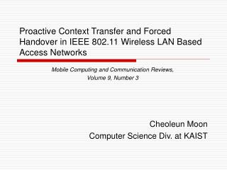 Proactive Context Transfer and Forced Handover in IEEE 802.11 Wireless LAN Based Access Networks