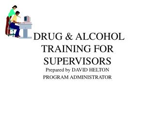 DRUG & ALCOHOL TRAINING FOR SUPERVISORS