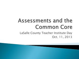 Assessments and the Common Core