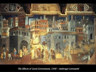 The Effects of Good Government, 1338 – Ambrogio Lorenzetti