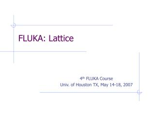 FLUKA: Lattice