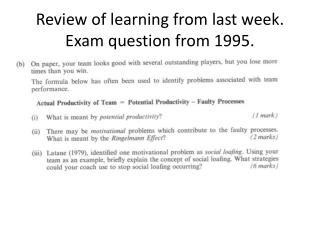 Review of learning from last week. Exam question from 1995.