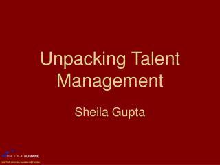 Unpacking Talent Management