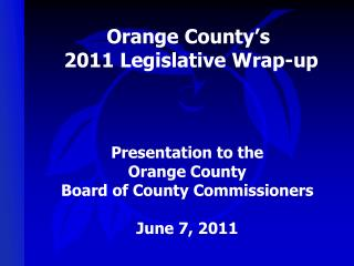 Orange County�s  2011 Legislative Wrap-up