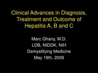 Clinical Advances in Diagnosis, Treatment and Outcome of Hepatitis A, B and C