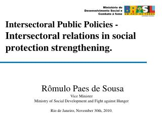 Intersectoral Public Policies -  Intersectoral relations in social protection strengthening.