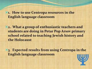 1. How to use Centropa resources in the English language classroom