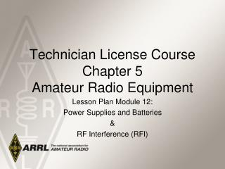 Technician License Course Chapter 5 Amateur Radio Equipment