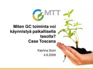 Miten GC toiminta voi käynnistyä paikallisella tasolla?  Case Toscana