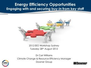 Energy Efficiency Opportunities Engaging with and securing buy-in from key staff