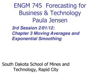 ENGM 745  Forecasting for Business & Technology Paula Jensen