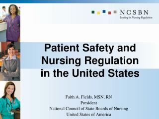 Patient Safety and  Nursing Regulation  in the United States