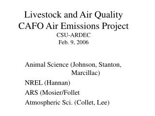 Livestock and Air Quality  CAFO Air Emissions Project CSU-ARDEC  Feb. 9, 2006