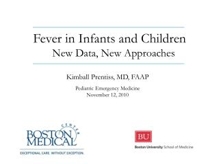 Fever in Infants and Children   	         New Data, New Approaches Kimball Prentiss, MD, FAAP
