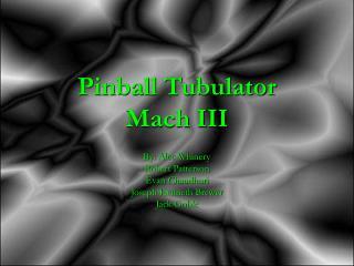 Pinball Tubulator  Mach III