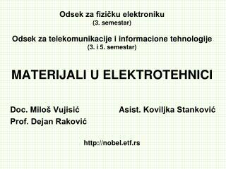 MATERIJALI U ELEKTROTEHNICI  Doc. Miloš Vujisić          Asist.  Koviljka Stanković