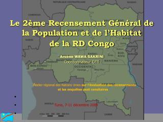 Le 2ème Recensement Général de la Population et de l'Habitat de la RD Congo Arsène WAWA-SAKRINI