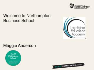 Welcome to Northampton Business School Maggie Anderson