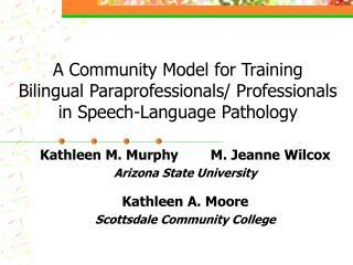 Kathleen M. Murphy        M. Jeanne Wilcox Arizona State University Kathleen A. Moore