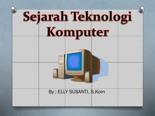 Sejarah Teknologi Komputer