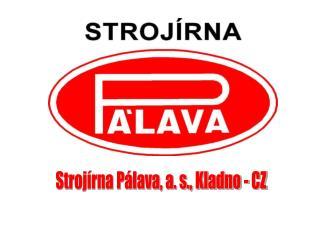 Strojírna Pálava, a. s., Kladno - CZ
