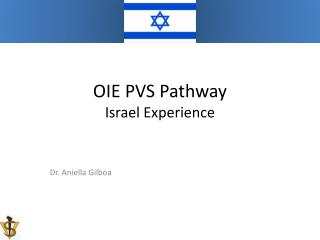 OIE PVS Pathway  Israel Experience