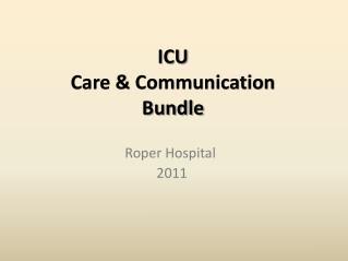 ICU  Care & Communication  Bundle