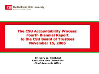 Dr. Gary W. Reichard Executive Vice Chancellor Chief Academic Office