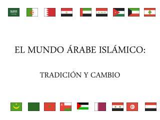 EL MUNDO ÁRABE ISLÁMICO: