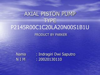 AXIAL PISTON PUMP TYPE  P2145R00C1C20LA20N00S1B1U PRODUCT BY PARKER