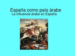España como país árabe