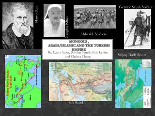 Mongols , Arabs/Islamic and the Turkish Empire