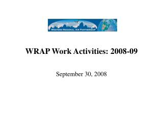 WRAP Work Activities: 2008-09