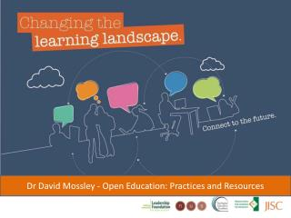 Dr David Mossley -  Open Education: Practices and Resources