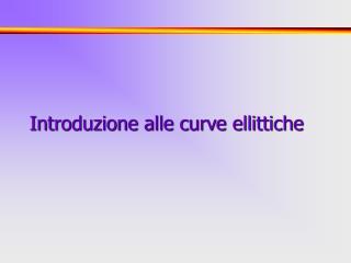 Introduzione alle curve ellittiche