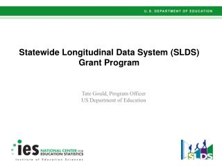 Statewide Longitudinal Data System (SLDS) Grant Program