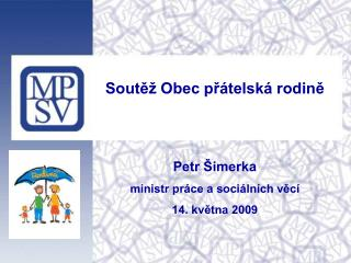 Soutěž Obec přátelská rodině Petr Šimerka ministr práce a sociálních věcí 14. května 2009
