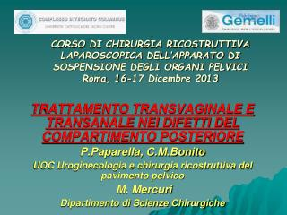 TRATTAMENTO TRANSVAGINALE E TRANSANALE NEI DIFETTI DEL COMPARTIMENTO POSTERIORE